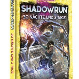 Shadowrun 6. Ed. 30 Nächte und 3 Tage