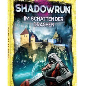 Shadowrun 6. Ed. Im Schatten der Drachen